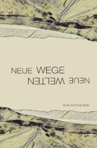 Cover Neue Wege – neue Welten